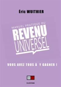 Manuel pratique du revenu universel : vous avez tous à y gagner !