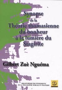 Synopse de la théorie thomasienne du bonheur à la lumière du Stagirite