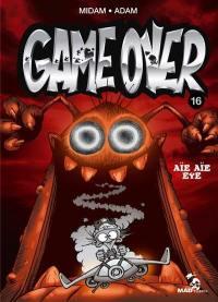 Game over. Volume 16, Aïe aïe eye