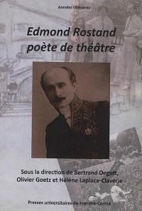 Edmond Rostand poète de théâtre