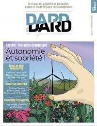 Dard/Dard : la revue qui accélère la transition, butine le local et pique les consciences, n° 4. Transition énergétique : autonomie et sobriété !