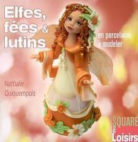 Elfes, fées & lutins en porcelaine à modeler