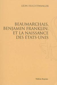 Beaumarchais, Benjamin Franklin et la naissance des Etats-Unis