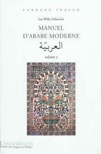 Manuel d'arabe moderne. Volume 2,