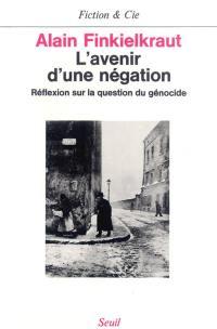 L'avenir d'une négation : réflexion sur la question du génocide
