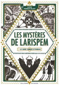 Les mystères de Larispem. Volume 1, Le sang jamais n'oublie