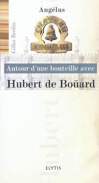 Autour d'une bouteille avec Hubert de Boüard