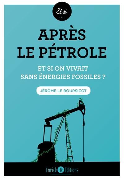 Après le pétrole