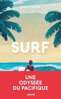 Surf, histoire d'une conquête