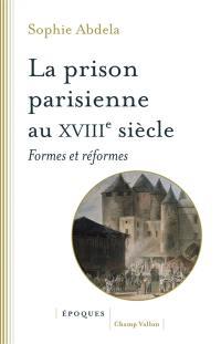 La prison parisienne au XVIIIe siècle