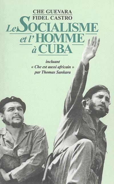 Le socialisme et l'homme à Cuba.