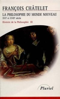 Histoire de la philosophie, idées, doctrines. Volume 3, La philosophie du monde nouveau