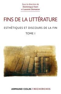 Fins de la littérature, Esthétiques et discours de la fin
