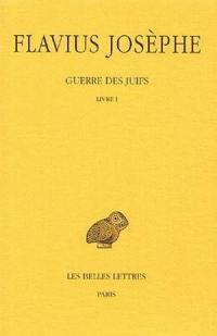 Guerre des Juifs. Volume 1, Livre I
