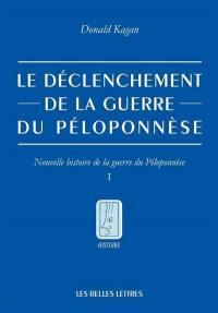 Nouvelle histoire de la guerre du Péloponnèse. Volume 1, Le déclenchement de la guerre du Péloponnèse