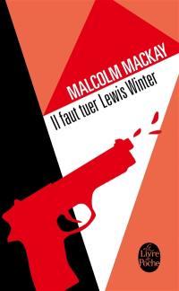 Trilogie de Glasgow. Volume 1, Il faut tuer Lewis Winter