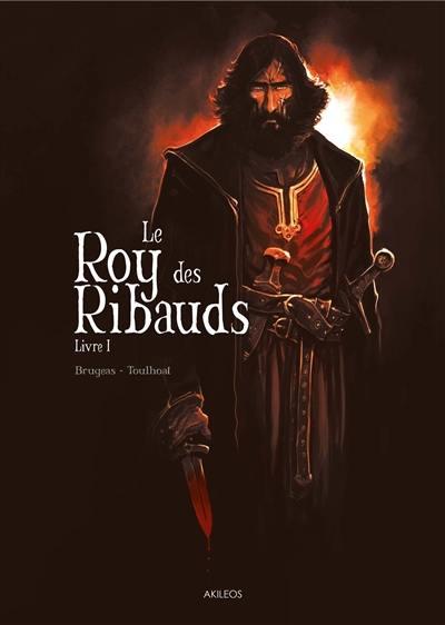 Le roy des Ribauds. Volume 1,