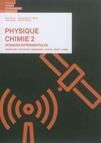 Physique chimie, sciences expérimentales. Volume 2, Généralités, électricité, magnétisme, optique, ondes, chimie