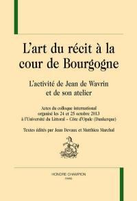 L'art du récit à la cour de Bourgogne