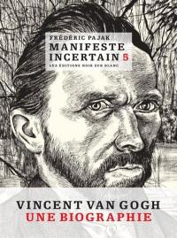 Manifeste incertain. Volume 5, Van Gogh, l'étincellement