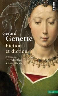 Fiction et diction; Précédé de Introduction à l'architexte