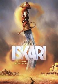 Iskari. Volume 2, Le combat des âmes soeurs
