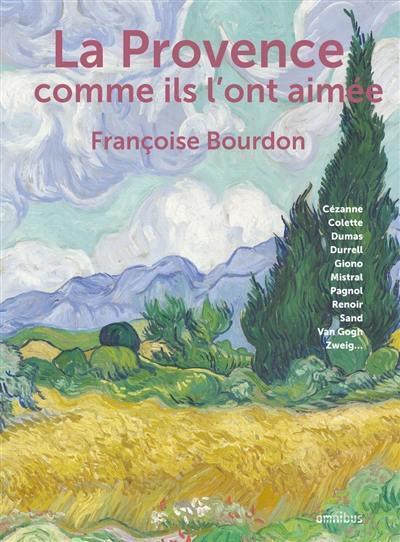 La Provence comme ils l'ont aimée