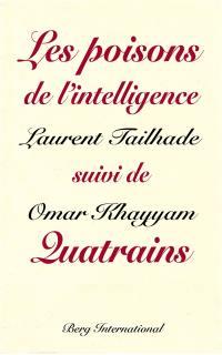 Omar Khayyam et les poisons de l'intelligence. Suivi de Quatrains