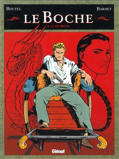 Le Boche. Volume 8, La fée Brune