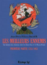 Les meilleurs ennemis. Volume 1, 1783-1953