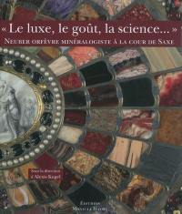 Le luxe, le goût, la science...