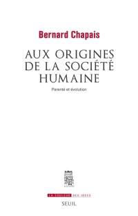 Aux origines de la société humaine
