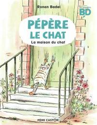 Pépère le chat. Volume 1, La maison du chat