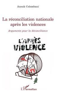 La réconciliation nationale après les violences