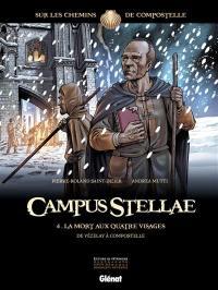 Campus stellae, sur les chemins de Compostelle. Volume 4, La mort aux quatre visages
