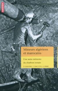 Mineurs algériens et marocains : une autre mémoire du charbon lorrain