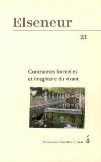 Elseneur. n° 21, Contraintes formelles et imaginaire du vivant