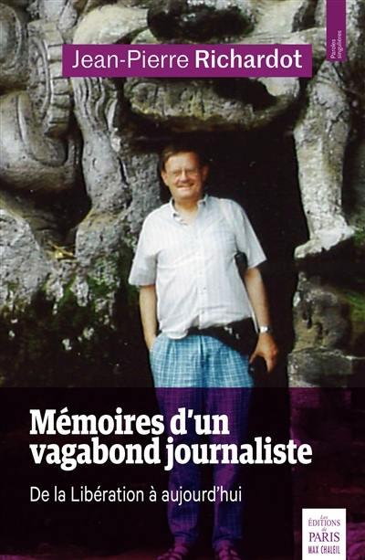 Mémoires d'un vagabond journaliste