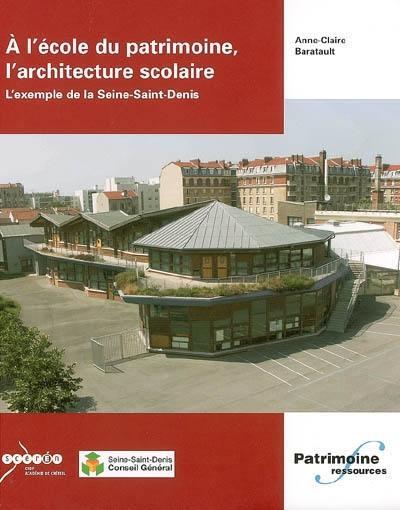 A l'école du patrimoine, l'architecture scolaire