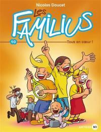 Les Familius. Volume 10, Tous en coeur !