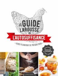 Le guide Larousse de l'autosuffisance