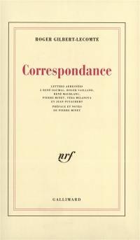 Correspondance : lettres adressées à René Daumal, Roger Vailland, René Maublanc, Pierre Minet, Véra Milanova et Jean Puyaubert