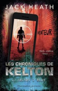 Les chroniques de Kelton. Volume 3, Secret d'Etat