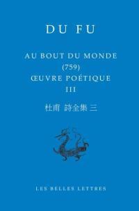 Oeuvre poétique. Volume 3, Au bout du monde, 759