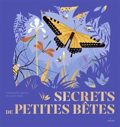 Secrets de petites bêtes
