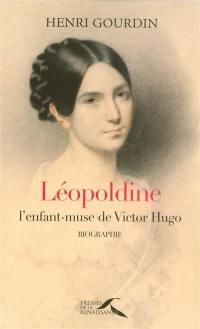 Léopoldine, l'enfant-muse de Victor Hugo