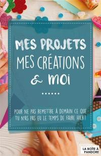 Mes projets, mes créations & moi