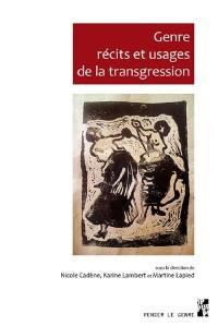 Genre, récits et usages de la transgression