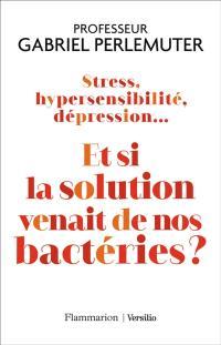 Stress, hypersensibilité, dépression...