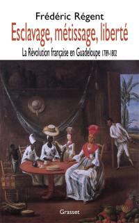 Esclavage, métissage, liberté
